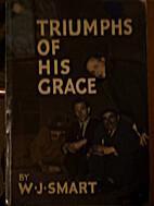 Triumphs of His grace by W. J. Smart