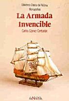 La Armada invencible by Carlos Gomez…