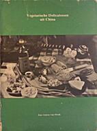 Vegetarische delicatessen uit China by…