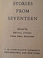 Stories From Seventeen by Bryna Ivens…