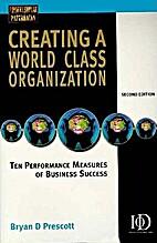 Creating A World Class Organization by Bryan…