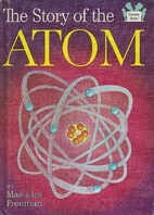 The Story of the Atom by Mae Freeman