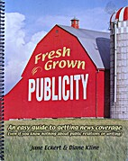 Fresh Grown Publicity: An Easy Guide to…