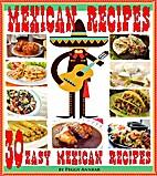 Mexican Recipes: 30 Quick & Easy Mexican…