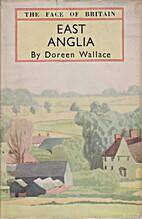 East Anglia : a survey of England's eastern…