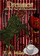 Dreamer: All the Tea in Chinatown by T. A.…