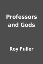 Professors and Gods by Roy Fuller