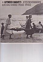 - Utmed havet : kystkvinners liv og virke…