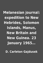 Melanesian journal: expedition to New…