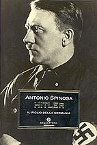 Hitler : il figlio della Germania by Antonio…
