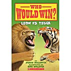 Who Would Win? Lion vs. Tiger by Jerry…