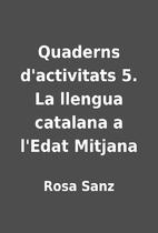 Quaderns d'activitats 5. La llengua catalana…