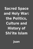 Sacred Space and Holy War: the Politics,…