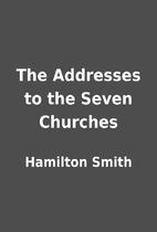 The Addresses to the Seven Churches by…