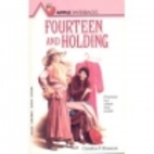 Fourteen and Holding by Candice F. Ransom