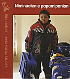 Niminuaten e Papamipanian by Kanani Penashue