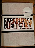 Experience History Volume 1: To 1877- Texas…