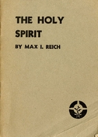 The holy spirit by Max I. Reich