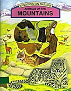 Animals of the Mountains (Windows On Nature)…