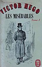 Les Misérables. Tome 3 by Victor Hugo