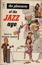 The Pleasures of the Jazz Age by William…