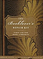 The Booklover's Repair Kit: First Aid for…