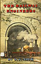 The railway engineers by O. S. Nock