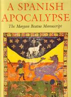 A Spanish Apocalypse: The Morgan Beatus…