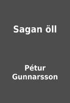 Sagan öll by Pétur Gunnarsson
