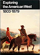 Exploring the American West 1803-1879 by…