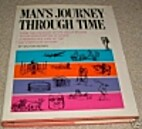 Man's journey through time : the…