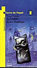 LA Ciudad De Los Nictalopes (Torre De…