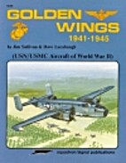 Golden Wings, 1941-1945: USN/USMC Aircraft…
