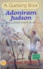 Adoniram Judson by Fern Neal Stocker