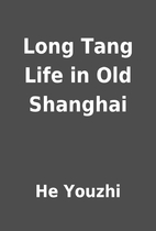 Long Tang Life in Old Shanghai by He Youzhi