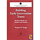 Building Early Intervention Teams: Working…