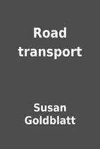 Road transport by Susan Goldblatt