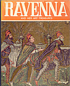 Ravenna and her art treasures by Rosella…
