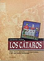 Los Cátaros. by Lucienne Julien