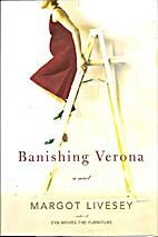Banishing Verona: A Novel by Margot Livesey