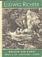 Ludwig Richter. Meister der Kunst. by…