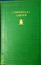 Cinderella's Garden by W. Macneile Dixon