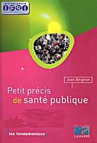 Petit précis de santé publique by Jean…
