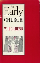 The Early Church by W. H. C. Frend