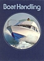 Boat Handling by Time-Life Books