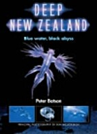 Deep New Zealand: Blue Water, Black Abyss by…