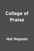 Collage of Praise by Hal Hopson