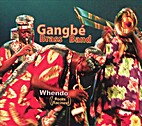 Gangbé Brass Band - Whendo (Roots =…