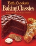 Betty Crocker's Baking Classics by Betty…