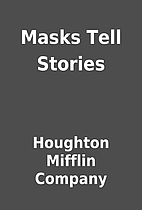 Masks Tell Stories by Houghton Mifflin…